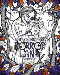 Adult Coloring Book Horror Land: Entrapment (ISBN: 9781943684755)