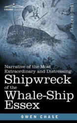 Narrative of the Most Extraordinary and Distressing Shipwreck of the Whale-Ship Essex (ISBN: 9781944529031)