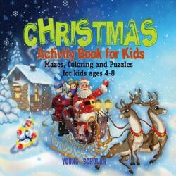 Christmas Activity Book for Kids: Mazes, Coloring and Puzzles for Kids Ages 4-8 (ISBN: 9781945601323)