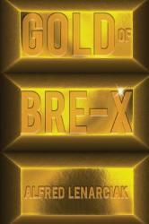 Gold of Bre-X: The World's Biggest Gold Mining Scam (ISBN: 9781946250438)