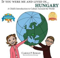 If You Were Me and Lived In. . . Hungary: A Child's Introduction to Culture Around the World (ISBN: 9781947118393)