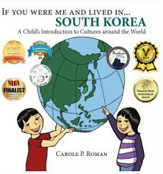 If You Were Me and Lived In. . . South Korea: A Child's Introduction to Cultures Around the World (ISBN: 9781947118584)