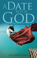 A Date with God: A Supernatural Visit from the Lord (ISBN: 9781973619260)