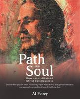 Path of the Soul: How Jesus Attained Christ Consciousness (ISBN: 9781982213039)