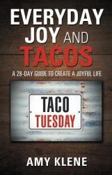 Everyday Joy and Tacos: A 28-Day Guide to Create a Joyful Life (ISBN: 9781982217853)