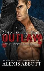 Saved by the Hitman: A Bad Boy Biker Romance (ISBN: 9781988619040)