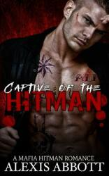 Captive of the Hitman: A Bad Boy Mafia Romance (ISBN: 9781988619163)