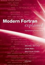 Modern Fortran Explained - Incorporating Fortran 2018 (ISBN: 9780198811893)