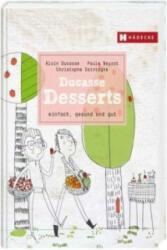 Ducasse Desserts - Alain Ducasse, Paule Neyrat, Christophe Saintagne (ISBN: 9783775006804)