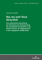 Was von avoir fiscal uebrig blieb - Eine systematische Betrachtung der Entwicklung der Rechtsprechung des Europaeischen Gerichtshofs zu den direkten (ISBN: 9783631740477)