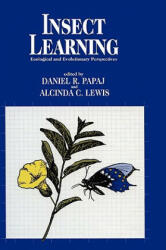Insect Learning - Daniel R. Papaj, Alcinda C. Lewis (ISBN: 9780412025617)