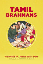 Tamil Brahmans - The Making of a Middle Class Caste (ISBN: 9780226152745)