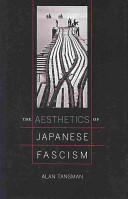 Aesthetics of Japanese Fascism (ISBN: 9780520245051)