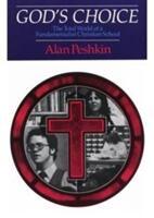 God's Choice - Total World of a Fundamentalist Christian School (ISBN: 9780226661995)
