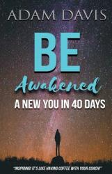 Be Awakened: A New You in 40 Days (ISBN: 9780692842263)