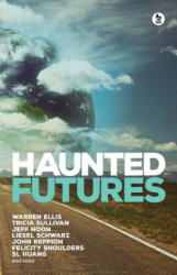 Haunted Futures: Tomorrow Is Coming (ISBN: 9780957627185)