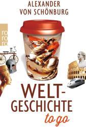 Weltgeschichte to go (ISBN: 9783499631528)