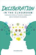 Deliberation in the Classroom: Fostering Critical Thinking, Community, and Citizenship in Schools (ISBN: 9781945577062)