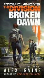 Tom Clancy's The Division: Broken Dawn (ISBN: 9781789091878)