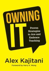 Owning It: Proven Strategies to Ace and Embrace Teaching (ISBN: 9781947604117)