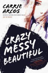 Crazy Messy Beautiful (ISBN: 9780399175534)