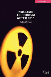 Nuclear Terrorism after 9/11 - Frost, Robin M. (ISBN: 9780415399920)