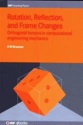 Rotation, Reflection, and Frame Changes: Orthogonal Tensors in Computational Engineering Mechanics (ISBN: 9780750314527)