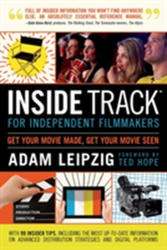 Inside Track for Independent Filmmakers - Get Your Movie Made, Get Your Movie Seen (ISBN: 9781319013189)