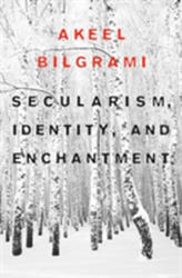 Secularism Identity and Enchantment (ISBN: 9780674052048)