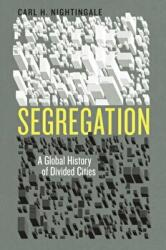 Segregation - A Global History of Divided Cities (ISBN: 9780226379715)