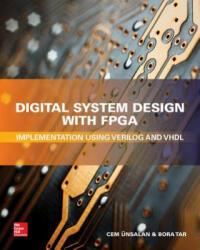 Digital System Design with FPGA: Implementation Using Verilog and VHDL (ISBN: 9781259837906)