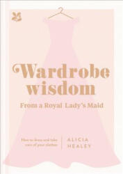 Wardrobe Wisdom - Alicia Healey (ISBN: 9781911358435)