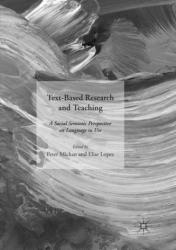Text-Based Research and Teaching - A Social Semiotic Perspective on Language in Use (ISBN: 9781349955879)