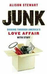 Junk - Digging Through America's Love Affair with Stuff (ISBN: 9781641600187)