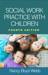 Social Work Practice with Children, Fourth Edition (ISBN: 9781462537556)