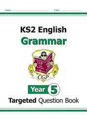 KS2 English Targeted Question Book: Grammar - Year 5, Paperback (ISBN: 9781782941217)