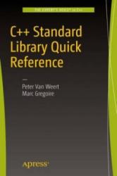 C++ Standard Library Quick Reference - Peter van Weert, Marc Gregoire (ISBN: 9781484218754)