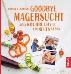 Goodbye Magersucht (ISBN: 9783432104638)