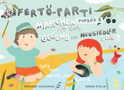 ÁBRAHÁM ZSUZSANNA - FERTÕ-PARTI MESÉK 2. - MARCHEN AUS DER GEGGEND DES NEUSIEDLER SEES 2 (ISBN: 9786155696503)