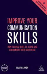 Improve Your Communication Skills - How to Build Trust, Be Heard and Communicate with Confidence (2019)