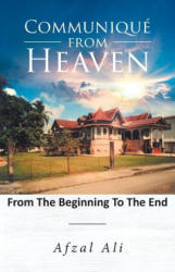 Communique from Heaven: From the Beginning to the End (ISBN: 9781642993073)