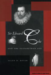 Sir Edward Coke and the Elizabethan Age (ISBN: 9780804748094)