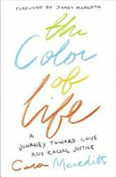 Color of Life - A Journey toward Love and Racial Justice (ISBN: 9780310351849)