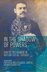 In the Shadow of Powers - Dantes Bellegarde in Haitian Social Thought (ISBN: 9780826522269)