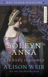 Alison Weir: Boleyn Anna /KÖNYV/ (2019)