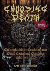 Choosing Death: Die unglaubliche Geschichte von Death Metal und Grindcore geht weiter (ISBN: 9783940822086)