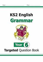 KS2 English Targeted Question Book: Grammar - Year 6, Paperback (ISBN: 9781782941224)