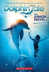 Dolphin Tale: The Junior Novel - Karen Janszen, Noam Dromi, Gabrielle Reyes (ISBN: 9780545348423)