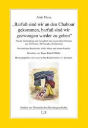 """Barfuß sind wir an den Chabour gekommen, barfuß sind wir gezwungen wieder zu gehen"""" - Abdo Mirza, Franz-Rudolf Müller (ISBN: 9783643143204)"""