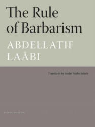 Rule Of Barbarism - Abdellatif Laabi (ISBN: 9780984845316)